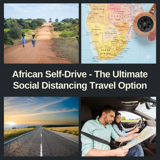 African Self Drive - The Ultimate Social Distancing Travel Option